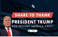 America First: SHARE TO THANK  PRESIDENT TRUMP  FOR PUTTING AMERICA FIRST!  8176