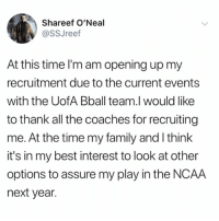 ShareefOneal decommits from the University of Arizona amid recent FBI findings! 🏀👀 @ShareefOneal WSHH: Shareef O'Neal  @SSJreef  At this time I'm am opening up my  recruitment due to the current events  with the UofA Bball team.l would like  to thank all the coaches for recruiting  me. At the time my family and I think  it's in my best interest to look at other  options to assure my play in the NCAA  next year. ShareefOneal decommits from the University of Arizona amid recent FBI findings! 🏀👀 @ShareefOneal WSHH