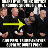 Supreme, Supreme Court, and Justice: SHARETF YOU THINK JUSTICE  GINSBURG SHOULD RETIRE &  GIVE PRES. TRUMP ANOTHER  SUPREME COURT PICK! FWD: GIVE TRUMP A THIRD JUDGE!!!!