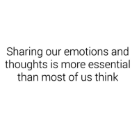 Think, More, and Sharing: Sharing our emotions and  thoughts is more essential  than most of us think