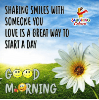 Love, Happy, and Monday: SHARING SMILES WITH  SOMEONE YOU  LOVE IS A GREAT WAY TO  START A DAY  LAUGHING  MORNING Happy Monday :)