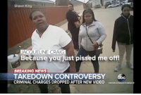 Bodycam footage released of the FortWorth arrest of JacquelineCraig and her two daughters. Charges dropped.: Shawn King  JACQUELINE CRAIG  Because you just pissed me off!  BREAKING NEWS  TAKEDOWN CONTROVERSY  Gbce  CRIMINAL CHARGES DROPPED AFTER NEW VIDEO  wORLDNEWSTONIGHT Bodycam footage released of the FortWorth arrest of JacquelineCraig and her two daughters. Charges dropped.