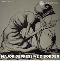 Memes, Depression, and Artist: SHAWNCOSS ART.COM  HIGHER PERSPECTIVE  MAJOR DEPRESSIVE DISORDER This Artist Illustrated Mental Illness And Disorders For Inktober