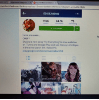"""Why the fuck am I on buzzfeed????: shb G edge meme instagram  x Top 15 Most Dankest &or  x  www.buzzfeed.com/dankmemes/top-15most-dankest offensive instagram-accounts 24q2z  EDGE MEME  1196  24.5k  followers following  posts  V FOLLOWING  Have you seen...  CHEF?  Shakira's new song """"Try Everything' is now available  on iTunes and Google Play and see Disney's Zootopia  in theatres March 4th. Rated PG.  play google.com/store/music/album?id Why the fuck am I on buzzfeed????"""
