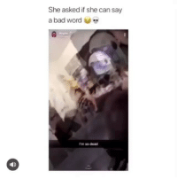 Bad, Funny, and Word: She asked if she can say  a bad word  rm so dead  14) Classic clip of the day 😂💀
