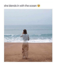 Memes, Ocean, and 🤖: she blends in with the ocean