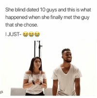 Memes, Lmfao, and 🤖: She blind dated 10 guys and this is what  happened when she finally met the guy  that she chose.  IJUST- LMFAO 😂