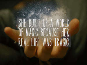 Life, Http, and Magic: SHE BULT A HORU  OF MAGIC BECAUSE HER  REAL LIFE WAS TRAGIC http://iglovequotes.net/