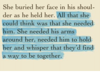 https://t.co/LDrO883aEN: She buried her face in his shoul-  der as he held her.  All that she  could think was that she needed  him. She needed his arms  around her, needed him to hold  her and whisper that they'd find  a way to be together. https://t.co/LDrO883aEN