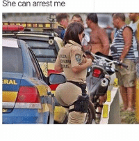 Any day: She can arrest me  AR  ERAL  RAL Any day
