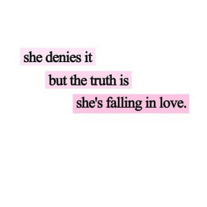 https://iglovequotes.net/: she denies it  but the truth is  she's falling in love. https://iglovequotes.net/