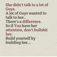 Memes, Awkward, and Http: She didn't talk to a lot of  Guys.  A lot of Guys wanted to  talk to her..  There's a difference.  So if You have her  attention, don't bullshit  her.  Build yourself by  building her... Do you want to know the right words to say next time you see your ex? Do you want to put an end to the awkward silences? The comprehensive guide to winning your ex back => http://bit.ly/exbackz
