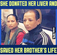 #Reason why #sisters are the Biggest Gift in your Life !  [[In picture: Sanu-maiya Naga & her Brother Balram]] -And it was a First Liver Transplant Ever in Nepal.  [[Photo via: My Republica]]: SHE DONATED HER LIVER AND  ITM  SAVED HER BROTHER'S LIFE #Reason why #sisters are the Biggest Gift in your Life !  [[In picture: Sanu-maiya Naga & her Brother Balram]] -And it was a First Liver Transplant Ever in Nepal.  [[Photo via: My Republica]]