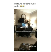 TheGoodQuote Credit: Unknown: she found her sons music  playlist  mom just found little  brothers spotify playlist  IG: Course TheGoodQuote Credit: Unknown
