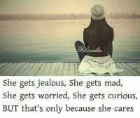 Jealous, Memes, and 🤖: she gets jealous, She gets  She gets worried, She gets curious,  BUT that's only because she cares