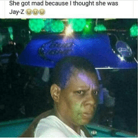 Jay Z: She got mad because I thought she was  Jay-Z