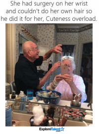 Real Life Relationship Goals <3: She had surgery on her wrist  and couldn't do her own hair so  he did it for her, Cuteness overload.  Talent  Explore Real Life Relationship Goals <3