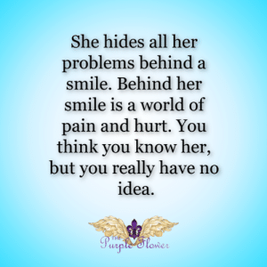 <3: She hides all her  problems behind a  smile. Behind her  smile is a world of  pain and hurt. You  think you know her,  but you really have no  idea  THE  Purple'tower <3