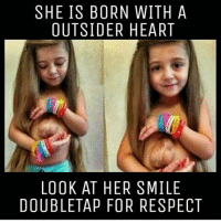 Memes, Respect, and Heart: SHE IS BORN WITH A  OUTSIDER HEART  LOOK AT HER SMILE  DOUBLE TAP FOR RESPECT Double tap ❤