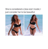 I am speechless , she's so beautiful: She is considered a plus size model, I  just consider her to be beautiful I am speechless , she's so beautiful