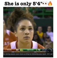 """Baylor: She is only 5'4""""  80  76  n 4THQT  BAYLOR  TEXAS  is racing season even more exciting by following your team 7f d ver"""