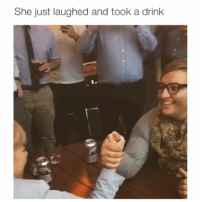 Memes, Never, and 🤖: She just laughed and took a drink Never stood a chance 😂 Credit: @liftermissd BVIP