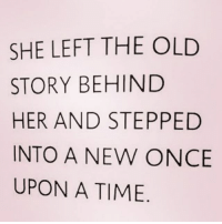 Facts, Memes, and Relationships: SHE LEFT THE OLD  STORY BEHIND  HER AND STEPPED  INTO A NEW ONCE  UPON A TIME Yes she did. Movin on 👉👉 facts woman women strongwoman strongwomen inspiration romantic relationship relationships lady ladies girlfriend realtalk realdeal reallife tagafriend strong positivevibes female couples souls soulmates soul iloveyou ilovehim female quotesdaily couple couplegoals she
