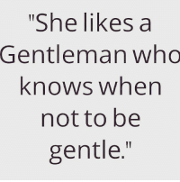 "😏 queens_over_bitches: ""She likes a  Gentleman who  knows when  not to be  gentle."" 😏 queens_over_bitches"