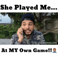 "Memes, Game, and Comedy: She Played Me...  @JEMELMcWILLIAMS  At MY Own Game!! WAIT...did I just get PLAYED?!!!🤦🏽‍♂️🤷🏽‍♂️ Have you ever used a friend to get you out of a ""Situation""??? TAG A FRIEND you can count on!!! Haaa @jemelmcwilliams @missjaydmv jemelmcwilliams jemeltheactor comedy missjaydmv sketch saturday igersworldwide instagood funnyvideos"