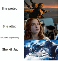 Bitch just like, scoot your ass down and give dude something to hold onto.: She protec  She attac  but most importantly  She kill Jac Bitch just like, scoot your ass down and give dude something to hold onto.