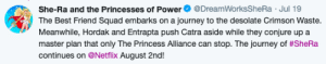 "tolstoyevskywrites:  The way this is worded has me yelling, ""Hordak and Entrapta do WHAT NOW?""  Do I smell Horde Prime and Skeletor?? : She-Ra and the Princesses of Power  @DreamWorksSheRa Jul 19  The Best Friend Squad embarks on a journey to the desolate Crimson Waste.  Meanwhile, Hordak and Entrapta push Catra aside while they conjure up a  master plan that only The Princess Alliance can stop. The journey of #SheRa  continues on @Netflix August 2nd! tolstoyevskywrites:  The way this is worded has me yelling, ""Hordak and Entrapta do WHAT NOW?""  Do I smell Horde Prime and Skeletor??"