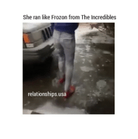 Frozone, Lmao, and Omg: She ran like Frozon from The Incredibles  relationships usa OMG LMAO