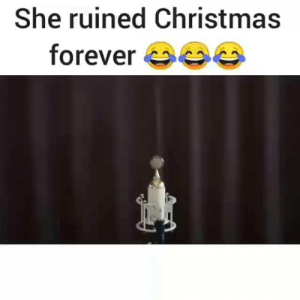 Video memes bxnpgbsN5 by ForeverBEAST: 1.2K comments - iFunny :): She ruined Christmas  forever Video memes bxnpgbsN5 by ForeverBEAST: 1.2K comments - iFunny :)
