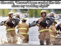 Wedding, Been, and She: She said, havenft been carried like this  since my wedding niohte