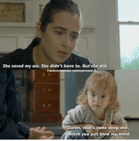Memes, 🤖, and Deep: She saved my ass. She didn't have to. But she did.  THERICKY GRIMES HORRORVIXENIO I  Damn, that's some deep shit.  Bitch you just blew my mind. thewalkingdead