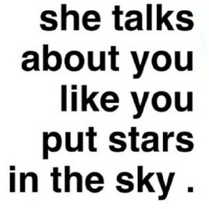 Stars, Net, and Sky: she talks  about you  like you  put stars  in the sky . https://iglovequotes.net/