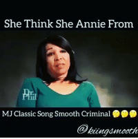 Am just gonna leave this here: She Think She Annie From  MJ Classic Song Smooth Criminal  kuunandmooth Am just gonna leave this here