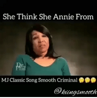 "25 plus years later and the question is still relevant. ""ANNIE are you OK?"" The explanation killed me 😂😂😂: She Think She Annie From  MJClassic Song Smooth Criminal  Cupkiingamooth 25 plus years later and the question is still relevant. ""ANNIE are you OK?"" The explanation killed me 😂😂😂"