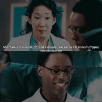 ➳ even tho I didn't ship them, they were cute + greysanatomy cristinayang prestonburke: She thinks I'm a racist. Oh, and a stripper She thinks I'm a racist stripper.  TWISTEDSISTERSff 3x02 ➳ even tho I didn't ship them, they were cute + greysanatomy cristinayang prestonburke