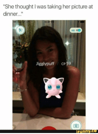 """jigglypuff: """"She thought was taking her picture at  dinner  10  AR CO  Jigglypuff  CP  59  funny"""