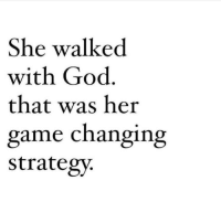 God, Game, and Her: She walked  with God  that was her  game changing  strategy.