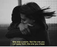 Not The One: She was a storm. Not the one you  run away from, the one you chase