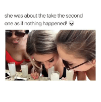 Memes, 🤖, and One: she was about the take the second  one as if nothing happened! s Oh no! 😂 Credit: @carleighcruz