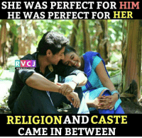 Some love stories don't get happy endings!: SHE WAS PERFECT FOR HIM  HE WAS PERFECT FOR HER  RVCJ  WWW.RVICJ.COM  RELIGION AND CASTE  CAME IN BETWEEN Some love stories don't get happy endings!