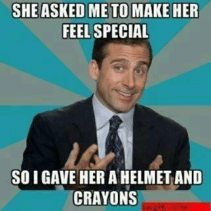 give him an award - Meme by jacob323232 :) Memedroid: SHEASKED METO MAKE HER  FEEL SPECIAL  SOI GAVE HER A HELMET AND  CRAYONS  wwwcbty.come give him an award - Meme by jacob323232 :) Memedroid