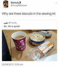 Life, Memes, and Good: Shehzil,  @YungPakistani  Why are there biscuits in the sewing kit  Ah, life is good!  .8  ge  30/06/2017, 3:03 am Who switched them round? 😂 (@thearchbish0pofbanterbury)