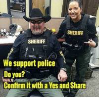 Memes, Police, and 🤖: SHERIFF  SHERIFF  We support police  Do you?  Confirm it with a Yes and Share