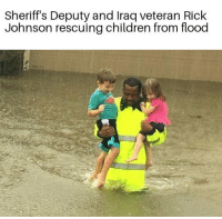 Children, Funny, and Meme: Sheriff's Deputy and Iraq veteran Rick  Johnson rescuing children from flood Respect for this hero. . . . houston harvey cop cops hero military militaryhumor militarymemes army navy airforce coastguard usa patriot veteran marines usmc airborne meme funny followme troops ArmedForces militarylife popsmoke sheriff police heroic