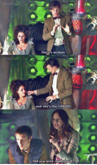 the tardis: Shes a woman  one  and she's the TARDIS!  Did You Wish reallyhardr
