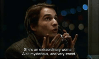Woman, Sweet, and Shes: She's an extraordinary woman!  A bit mysterious, and very sweet.